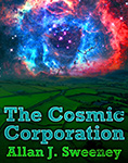 'The Cosmic Corporation' by Allan J. Sweeney