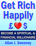 'Get Rich Happily' by Allan J. Sweeney